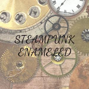 Steampunk Enameled